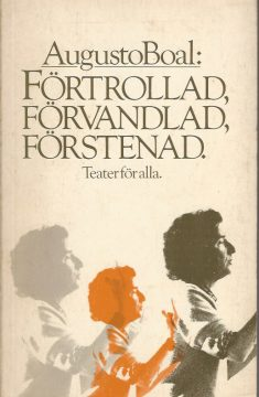 Augusto Boal: Fortrollad, forvanlad, forstenad – Teater for ala