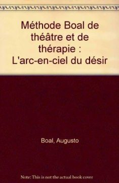Méthode Boal de théâtre et de thérapie. L´arc-en-ciel du désir