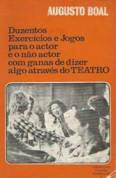 200 exercícios e jogos para o ator e o não-ator com vontade de dizer algo através do teatro