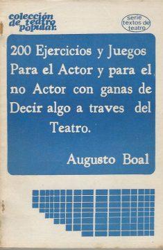 200 ejercicios y juegos para el actor y para el no actor con ganas de decir algo a traves del teatro