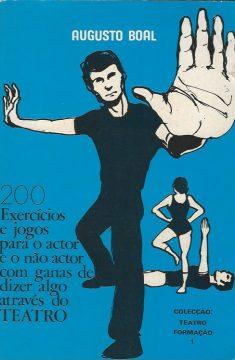 200 exercícios e jogos para o actor e o não actor com ganas de dizer algo através do teatro