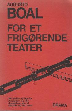 For et frigorende teater – 200 evelser og lege for skuespillere, som vil udtrykke sig med teater